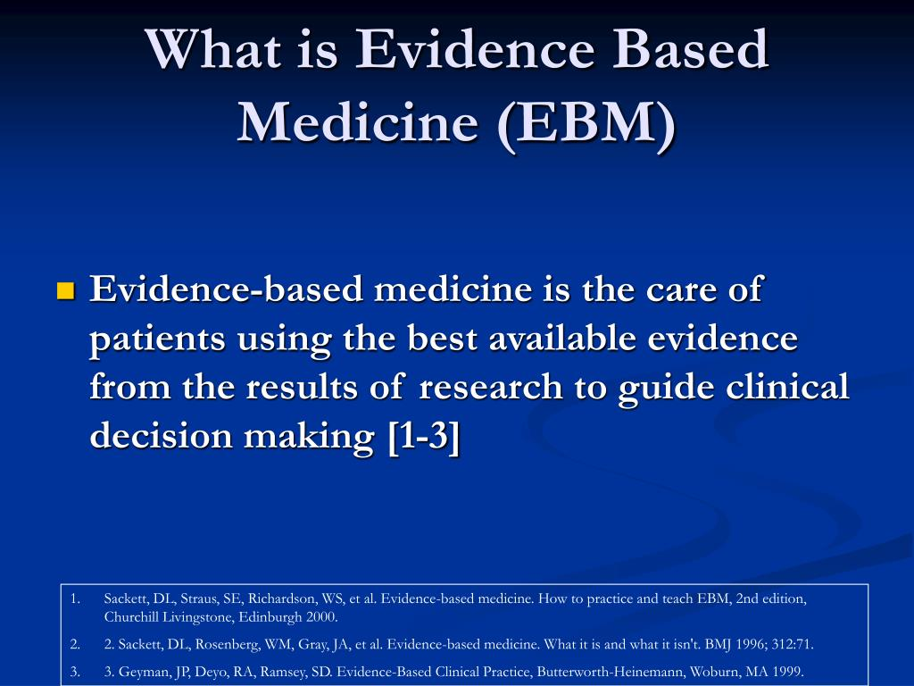 What is Evidence Based Medicine (EBM)