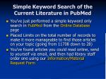 simple keyword search of the current literature in pubmed29