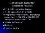 conversion disorder associated features