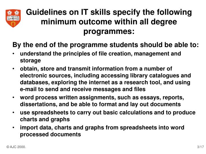 Guidelines on it skills specify the following minimum outcome within all degree programmes
