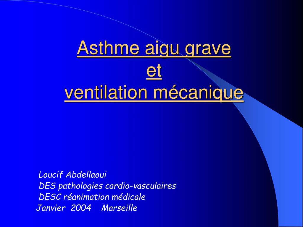 asthme aigu grave et ventilation m canique l.