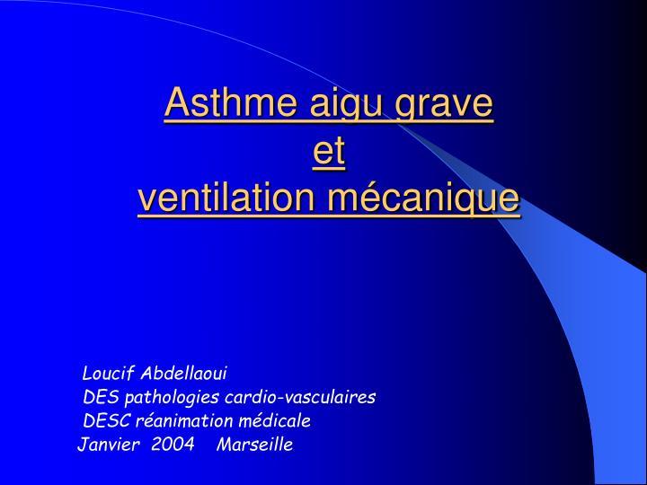 asthme aigu grave et ventilation m canique n.