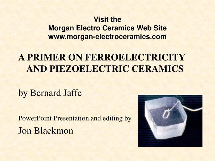 visit the morgan electro ceramics web site www morgan electroceramics com n.