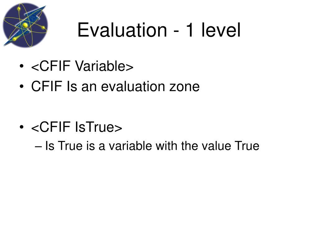 Evaluation - 1 level