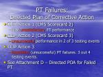 pt failures directed plan of corrective action