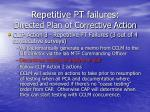 repetitive pt failures directed plan of corrective action
