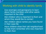 working with child to identify family