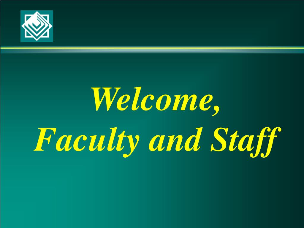 welcome faculty and staff