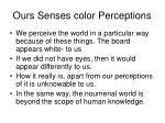 ours senses color perceptions