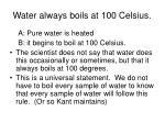 water always boils at 100 celsius