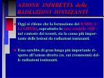 azione indiretta delle radiazioni ionizzanti29