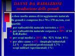 danni da radiazioni irradiazione delle gonadi