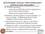 212 20 quality assurance what activities must i perform to ensure drug quality