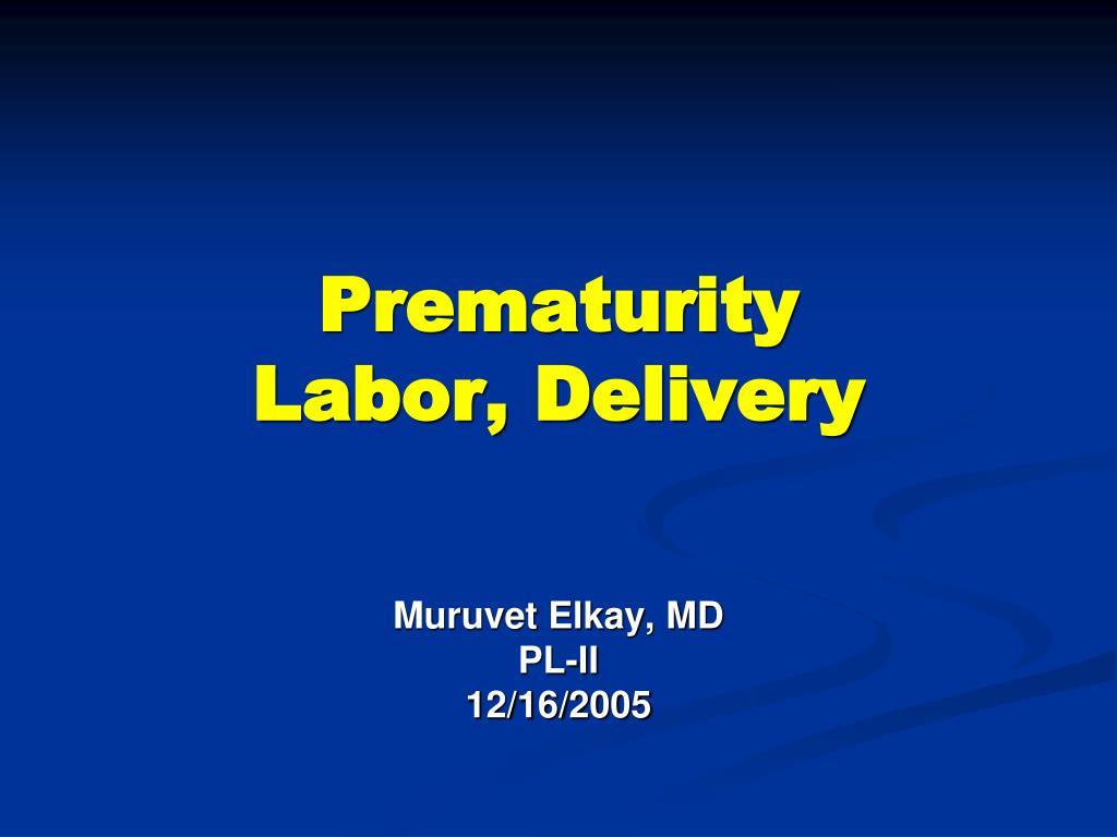 prematurity labor delivery l.