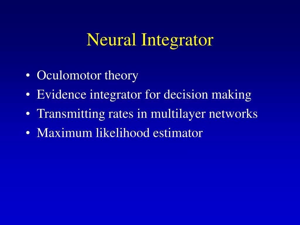 Neural Integrator