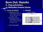 burn out results 3 characteristics a attitudes toward stress