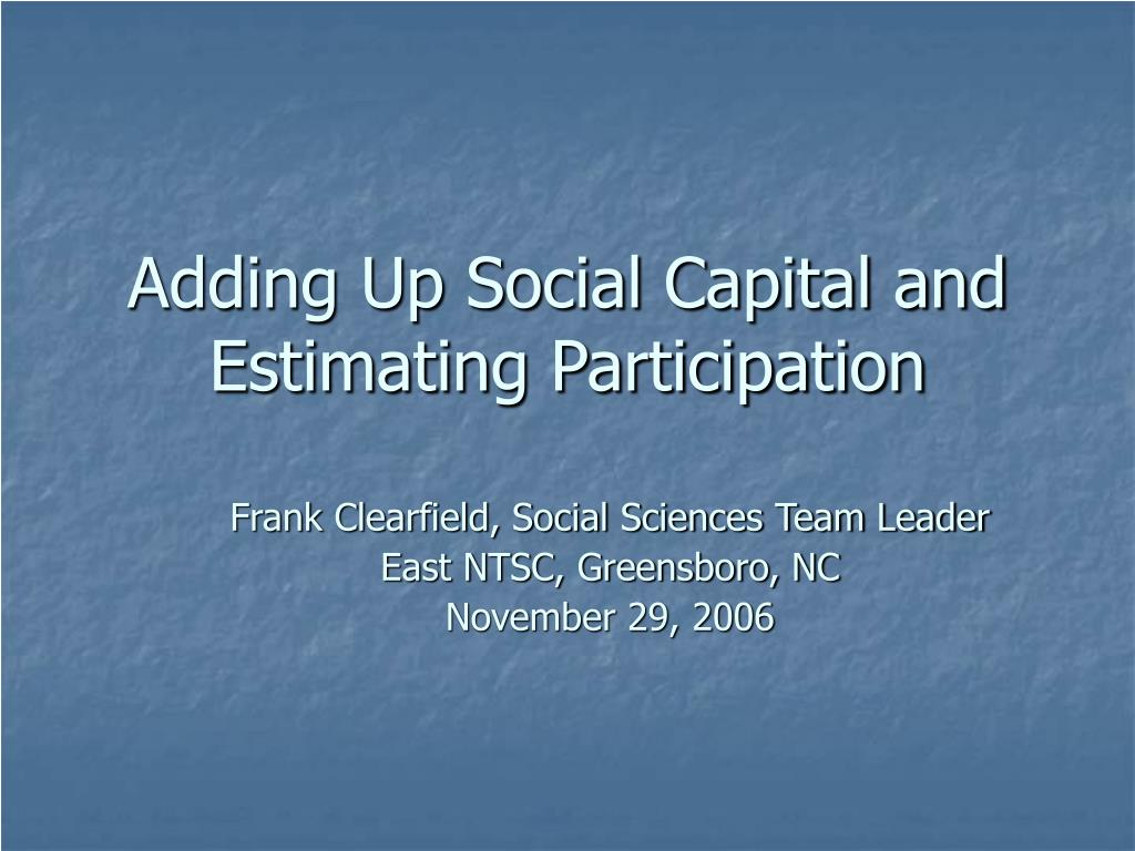 adding up social capital and estimating participation l.