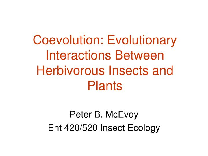 coevolution evolutionary interactions between herbivorous insects and plants n.