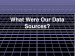what were our data sources