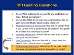 ibr guiding questions