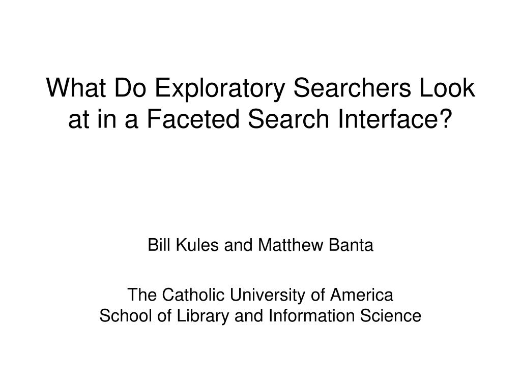 what do exploratory searchers look at in a faceted search interface l.