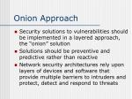onion approach