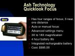 ash technology quicklook focus