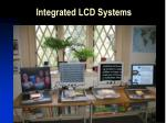 integrated lcd systems