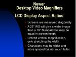 newer desktop video magnifiers lcd display aspect ratios10