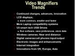 video magnifiers trends