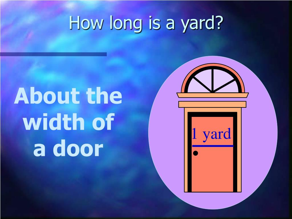 How long is a yard?