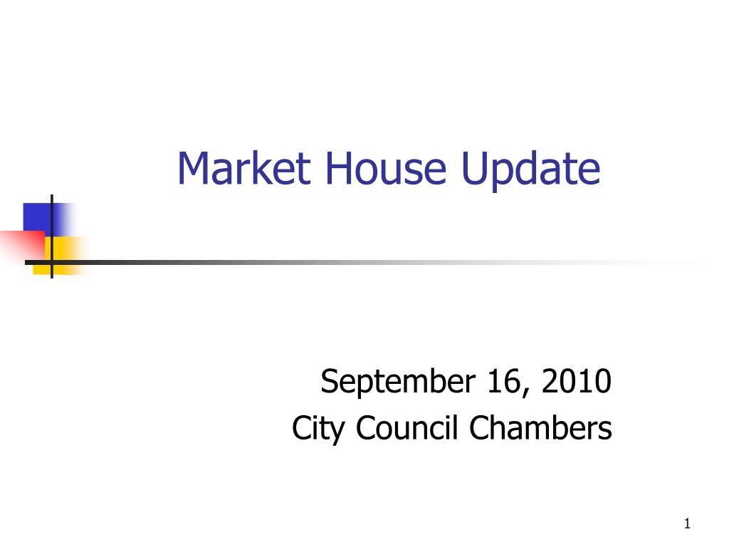 market house update l.