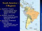 south america 3 regions