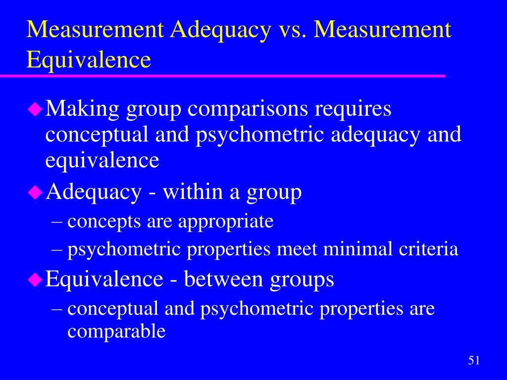 Measurement Adequacy vs. Measurement Equivalence