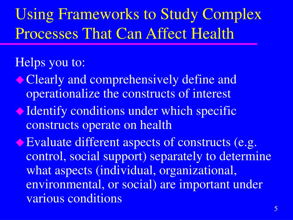 Using Frameworks to Study Complex Processes That Can Affect Health
