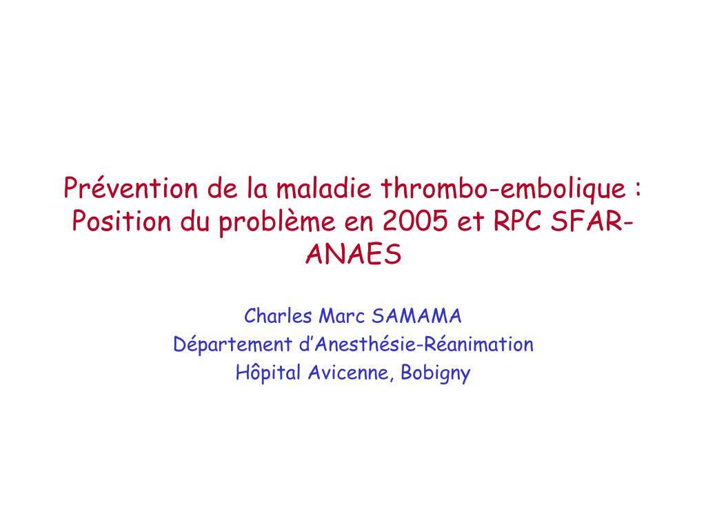 pr vention de la maladie thrombo embolique position du probl me en 2005 et rpc sfar anaes l.