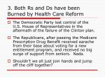 3 both rs and ds have been burned by health care reform