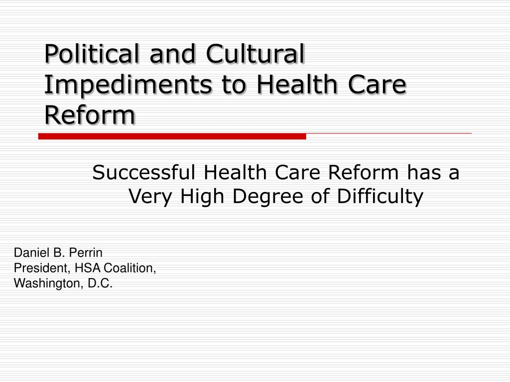 political and cultural impediments to health care reform l.