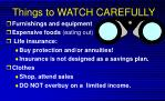 things to watch carefully