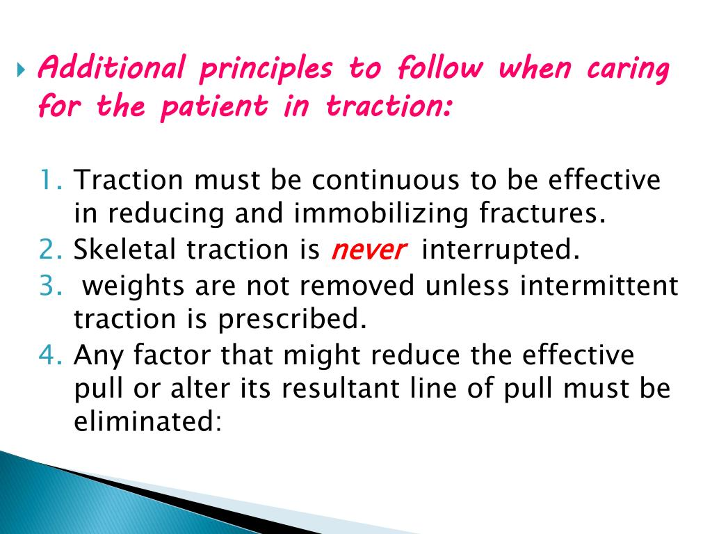Additional principles to follow when caring for the patient in traction: