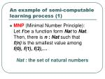 an example of semi computable learning process 1