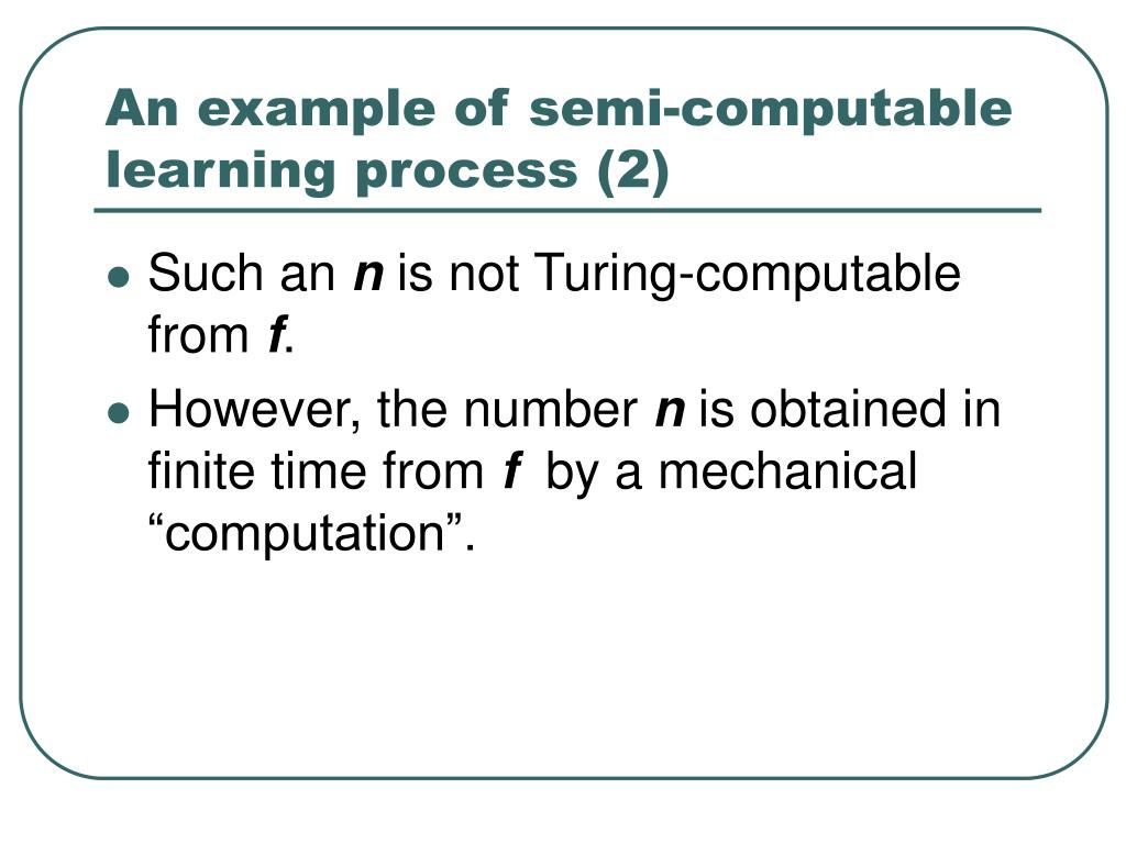 An example of semi-computable learning process (2)