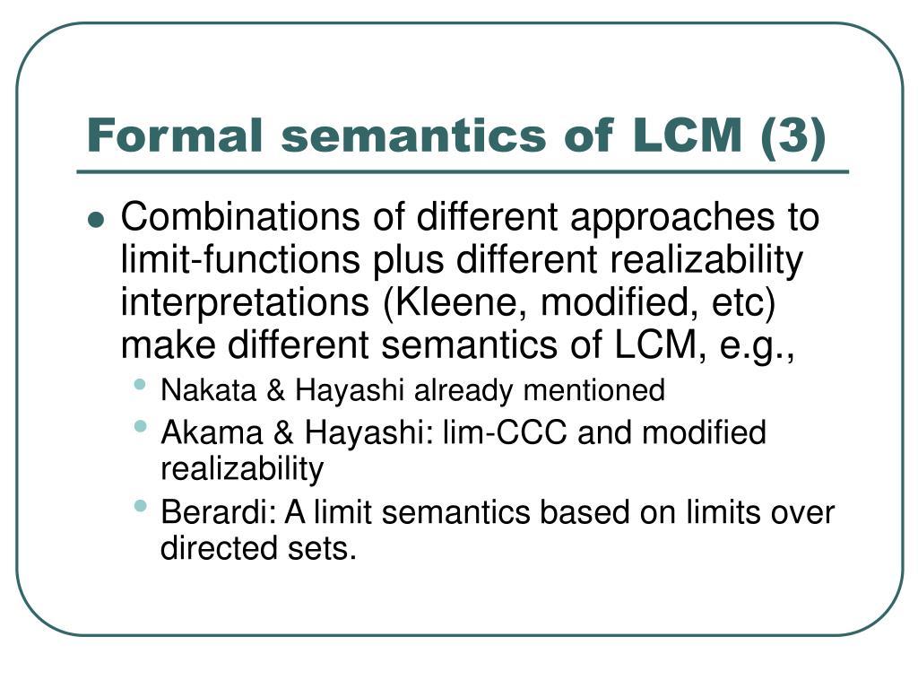 Formal semantics of LCM (3)
