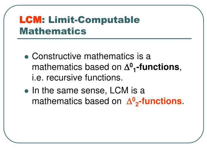 Lcm limit computable mathematics