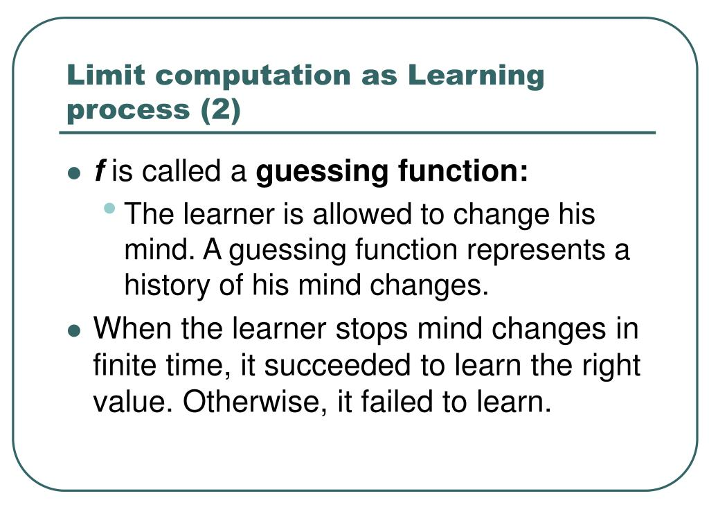 Limit computation as Learning process (2)