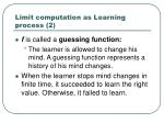 limit computation as learning process 2