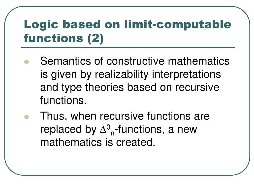 Logic based on limit-computable functions (2)