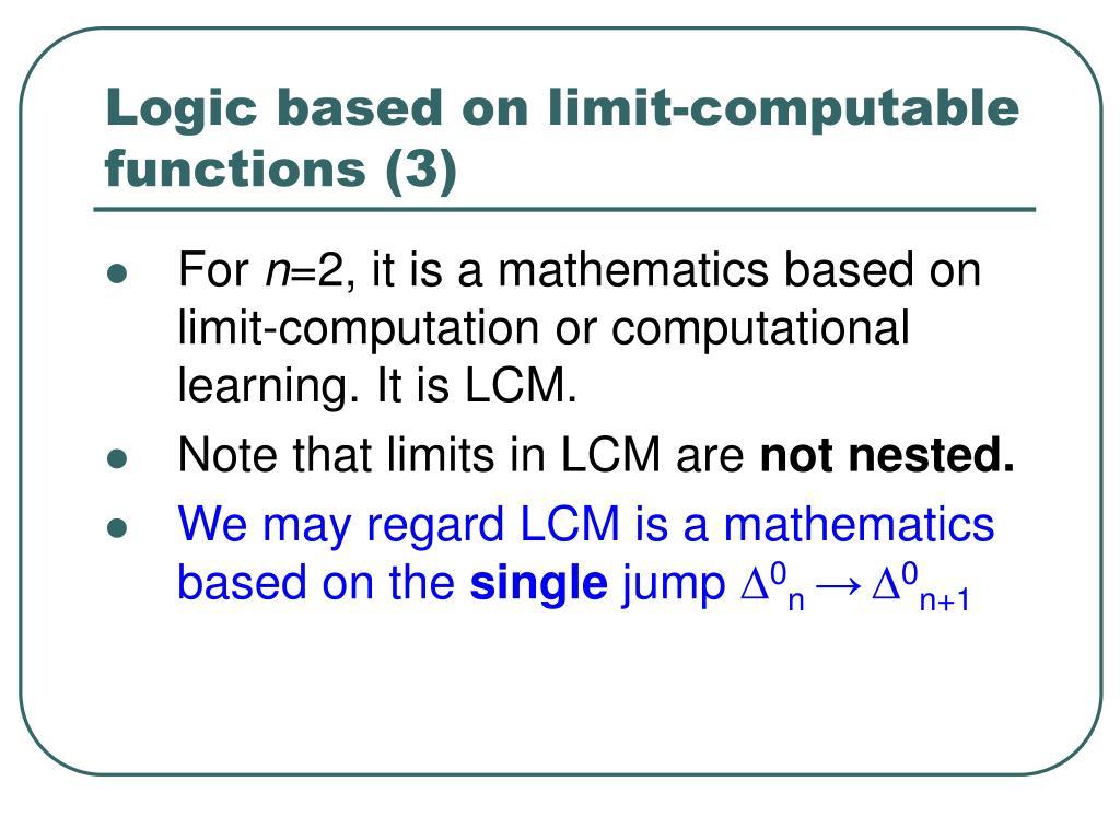 Logic based on limit-computable functions (3)
