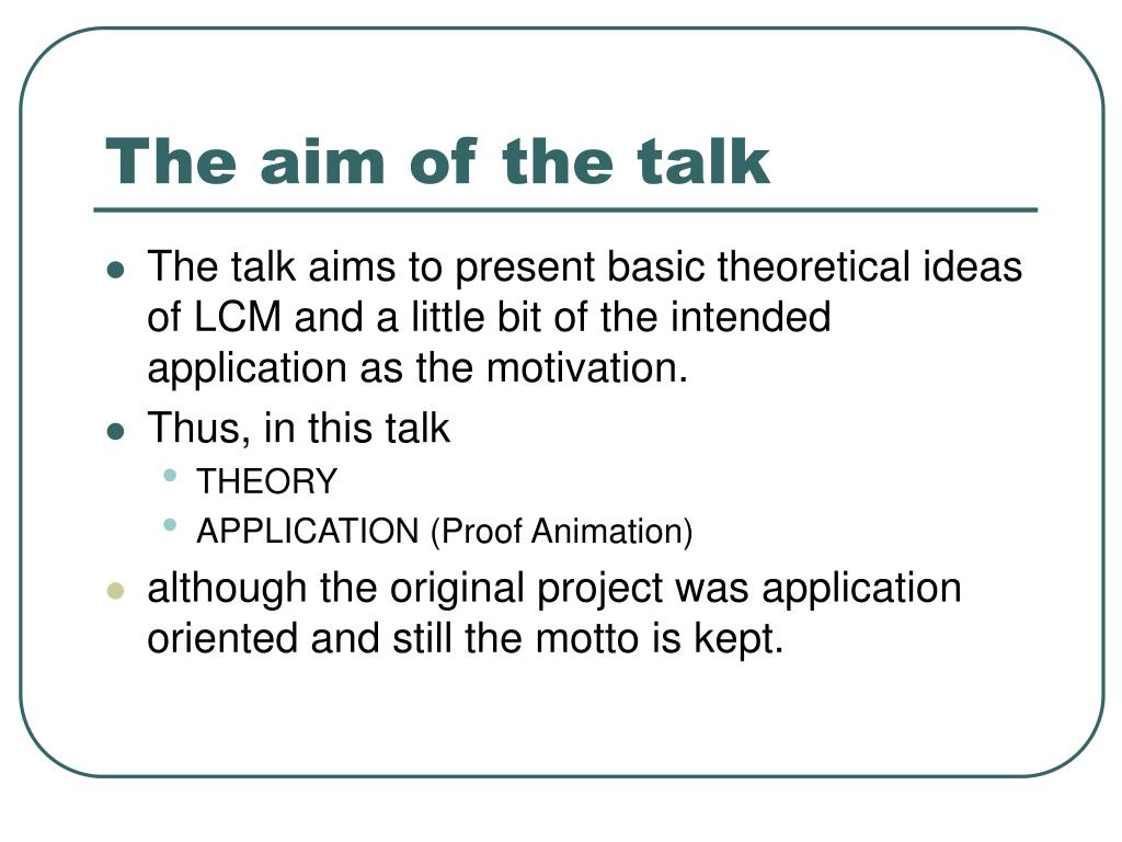 The aim of the talk