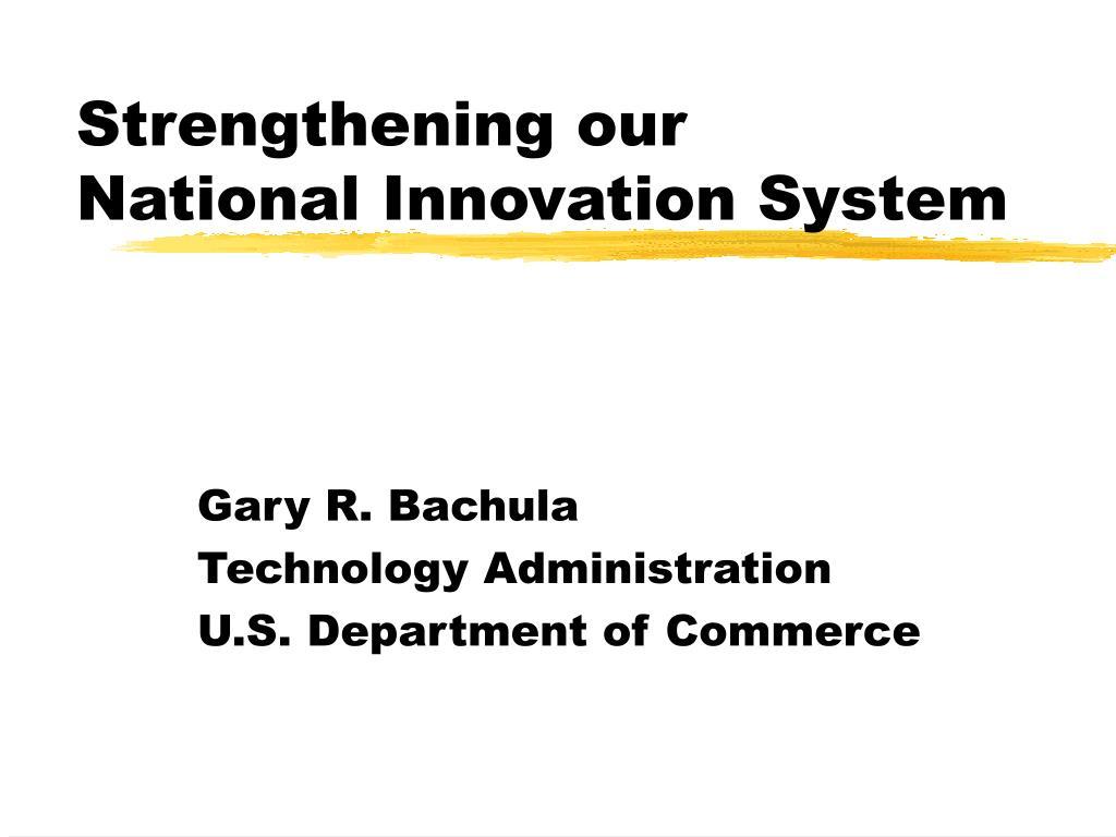 strengthening our national innovation system l.